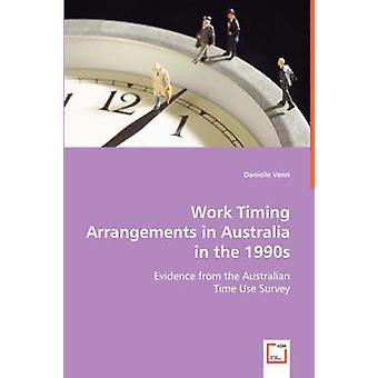 Arbejde Timingen ordninger i Australien i 1990 ' erne af Venn & Danielle