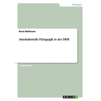 Interkulturelle Pdagogik in der DDR par Hoffmann & Rene