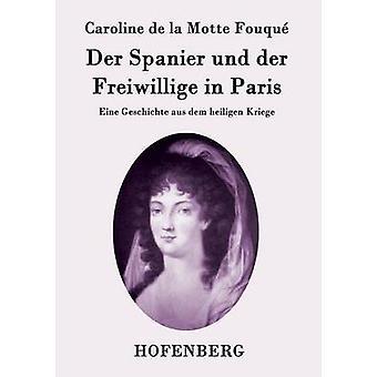 Der Spanier und der Freiwillige à Paris par Caroline de la Motte Fouqu