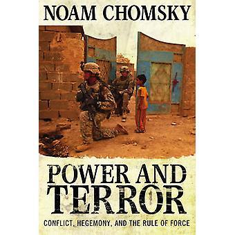 Potere e terrore - conflitto - egemonia - e la regola della forza da Noam