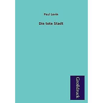 Die Tote Stadt by Levin & Paul