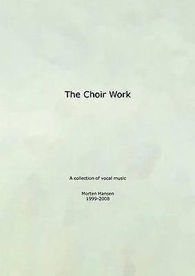 The Choir Work by Hansen & Morten