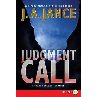 Judgment Call (large type edition) by J A Jance - 9780062128386 Book