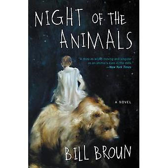 Night of the Animals by Bill Broun - 9780062400802 Book