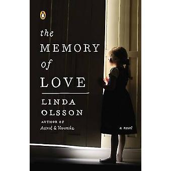 The Memory of Love - a Novel by Linda Olsson - 9780143122432 Book