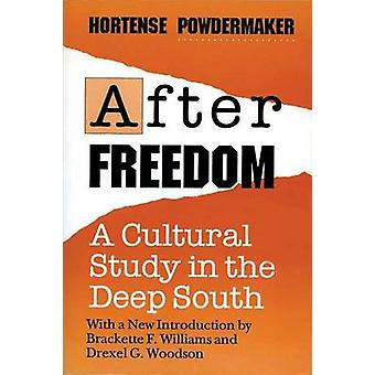 After Freedom - Cultural Study in the Deep South (New edition) by Hort