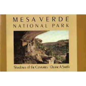 Mesa Verde National Park - Shadows of the Centuries by Duane A. Smith