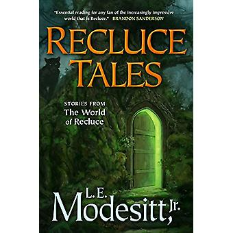 Recluce Tales - Stories from the World of Recluce by L. E. Modesitt -