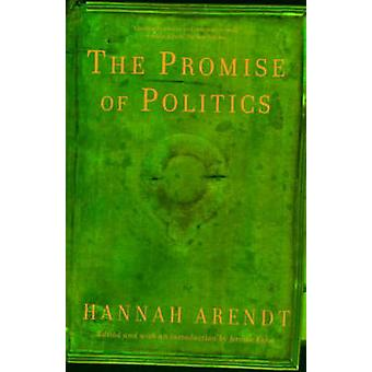 Promise of Politics by Hannah Arendt - 9780805212136 Book