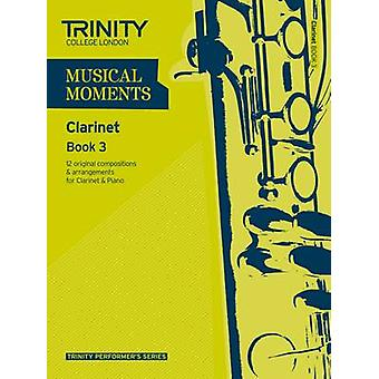 Musical Moments Clarinet - Book 3 by Trinity College London - 97808573