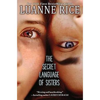 The Secret Language of Sisters by Luanne Rice - 9781338095548 Book