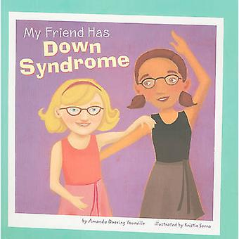 My Friend Has Downs Syndrome by Amanda Doering Tourville - 9781404861