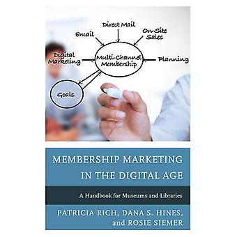 Membership Marketing in the Digital Age - A Handbook for Museums and L