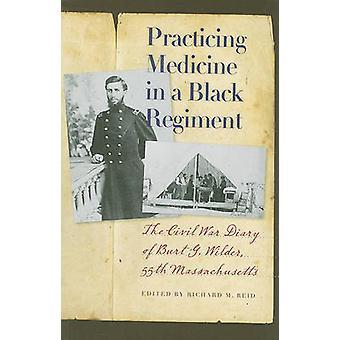 Pratiquer la médecine dans un régiment noir-le journal de la guerre civile de Burt