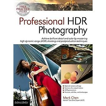 Professional HDR Photography - Achieve Brilliant Detail and Color by M