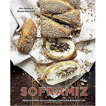 Soframiz - Vibrant Middle Eastern Recipes from Sofra Bakery and Cafe b