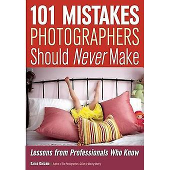 101 Mistakes Photographers Should Never Make - Lessons from Profession
