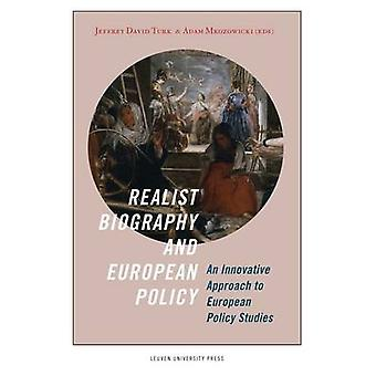 Realist Biography and European Policy - An Innovative Approach to Euro