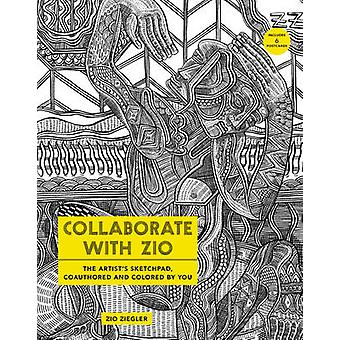 Collaborate with Zio  The Artists Sketchpad Coauthored and Colored by YOU by Zio Ziegler
