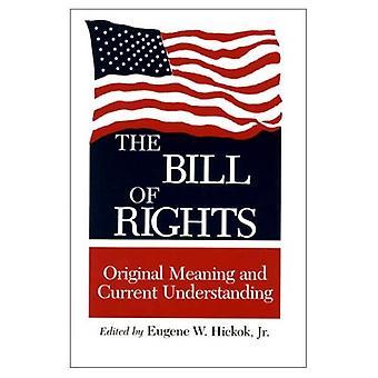 Die Bill of Rights: Ursprüngliche Bedeutung und aktuelles Verständnis