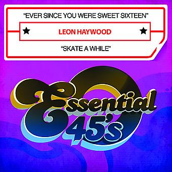 Leon Haywood - Ever Since You Were Sweet Sixteen / Skate a While USA import