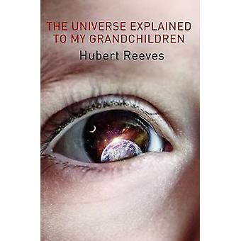 The Universe Explained to My Grandchildren by Hubert Reeves
