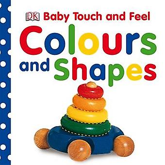 Baby Touch  Feel Colours and Shapes by DK