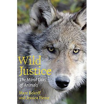 Wild Justice - The Moral Lives of Animals by Marc Bekoff - Jessica Pie