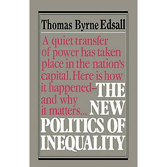 The New Politics of Inequality by Thomas Byrne Edsall - 9780393302509