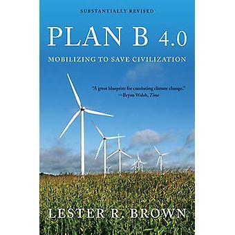 Plan B 4.0 - Mobilisierung sparen Zivilisation (wesentlich überarbeitet Ed