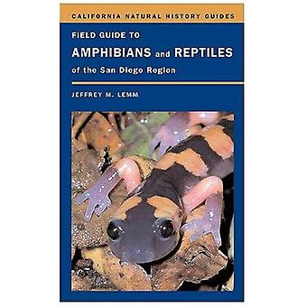 Field Guide to Amphibians and Reptiles of the San Diego Region by Jef