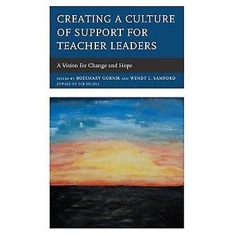 Creëren van een cultuur van steun voor de leiders van de leraar - een visie voor Chang