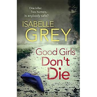 Good Girls Don't Die - 1 - Di Grace Fisher  by Isabelle Grey - 97817820