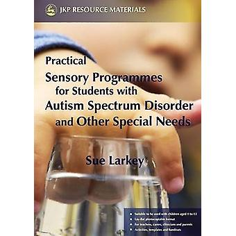 Practical Sensory Programmes - For Students with Autism Spectrum Disor