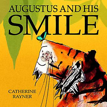 Augustus and His Smile by Catherine Rayner - 9781845062835 Book