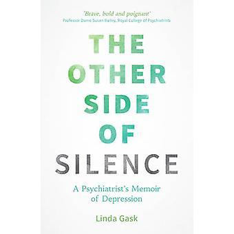 L'autre côté du Silence - mémoires d'un psychiatre de la dépression par L