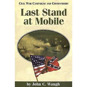 Last Stand al Mobile di John C. Waugh - 9781893114098 libro