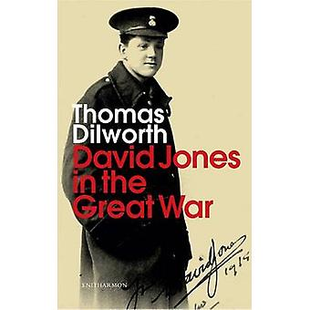 David Jones in the Great War by Thomas Dilworth - 9781907587245 Book
