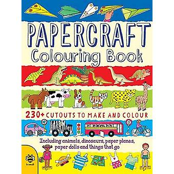Papercraft Colouring Book by Clare Beaton - Clare Beaton - 9781909767