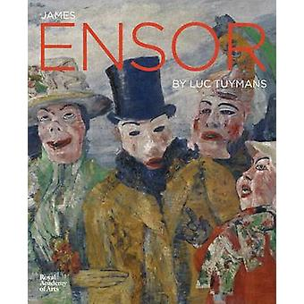 James Ensor by Luc Tuymans - Herwig Todts - Adrian Locke - 9781910350