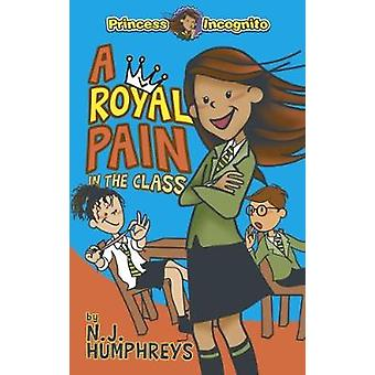 Princess Incognito - A Royal Pain in the Class by Princess Incognito -