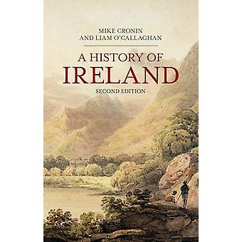 A History of Ireland (2nd Revised edition) by Mike Cronin - Liam O'Ca