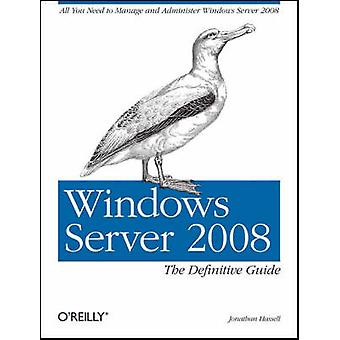 Windows Server 2008 the Definitive Guide by Jonathan Hassell - 978059