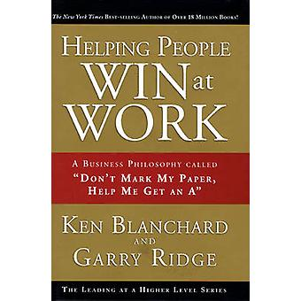 Helping People Win at Work - A Business Philosophy Called  -Don't Mark