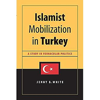 Islamist Mobilization in Turkey (Studies in Modernity and National Identity)