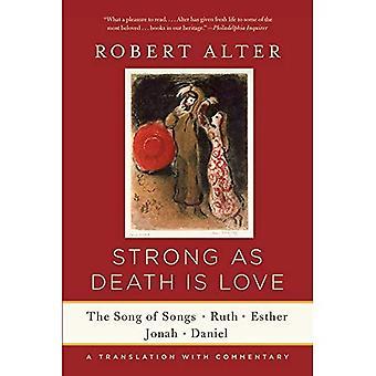 Sterk als de dood liefde is: het Hooglied, Ruth, Esther, Jona en Daniel, een Translation with Commentary