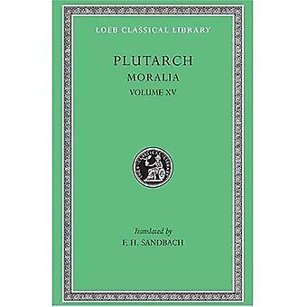 Moralia, Volume XV: Fragment (Loeb det klassiska arkivet)