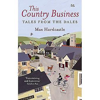 Detta land Business: Sagor från Dales