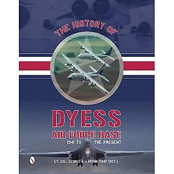 De geschiedenis van Dyess Air Force Base