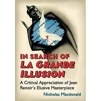 Auf der Suche nach La Grande Illusion: eine kritische Würdigung von Renoirss schwer fassbaren Meisterwerk